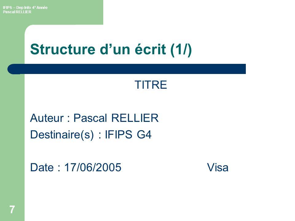 IFIPS – Dep Info 4° Année Pascal RELLIER 8 Structure dun écrit (1/) SOMMAIRESOMMAIRE