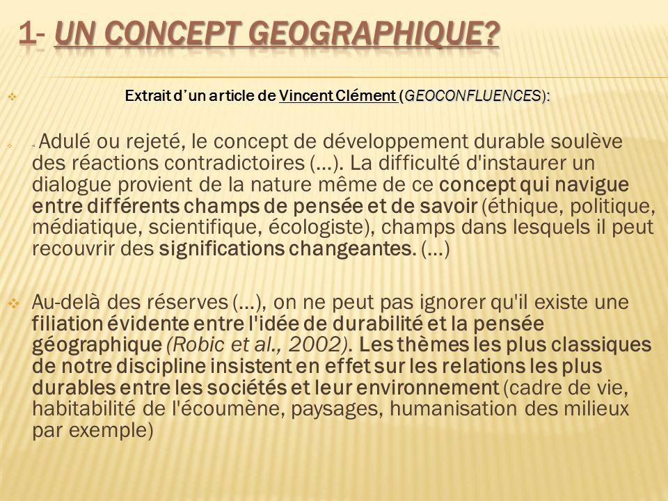 « Labsence de référence spatiale dans le concept de développement durable est aussi un élément de blocage pour la recherche en géographie.