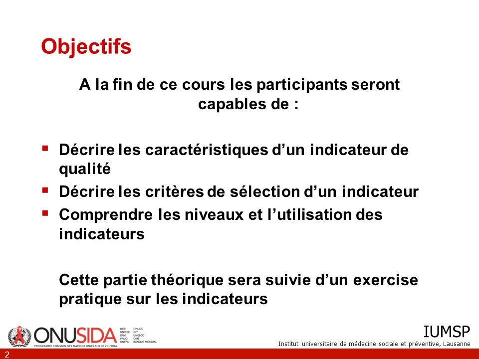 IUMSP Institut universitaire de médecine sociale et préventive, Lausanne 3 Quest-ce quun indicateur.