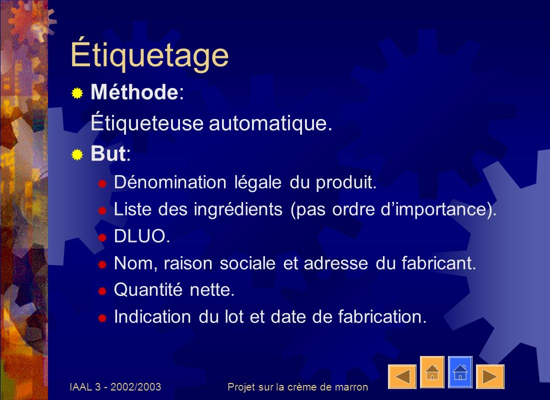 IAAL 3 - 2002/2003Projet sur la crème de marron Emballage Emballage secondaire: Support extérieur comprenant un ensemble de produits: lot.