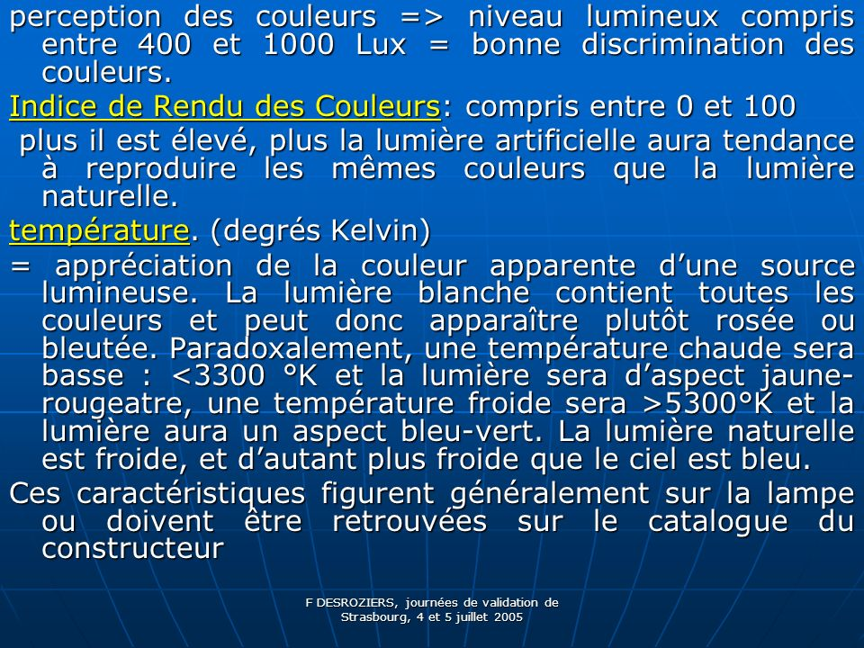 F DESROZIERS, journées de validation de Strasbourg, 4 et 5 juillet 2005 Logiciel: CadStd