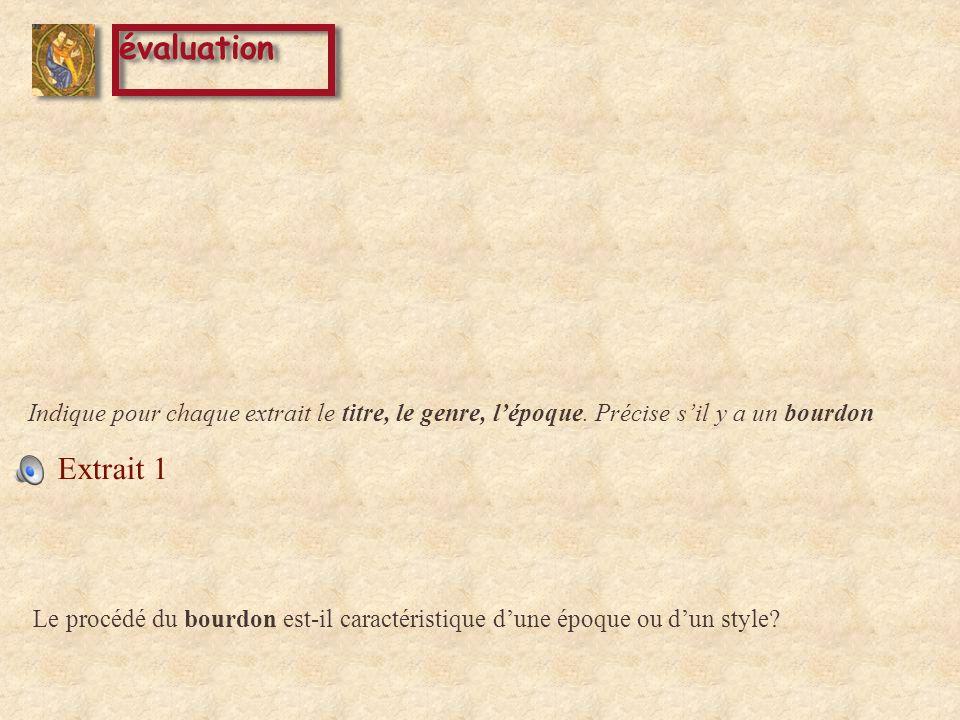 évaluation Extrait 1 Extrait 2 Indique pour chaque extrait le titre, le genre, lépoque.