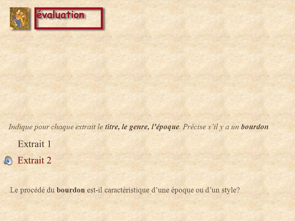 évaluation Extrait 1 Extrait 2 Extrait 3 Indique pour chaque extrait le titre, le genre, lépoque.