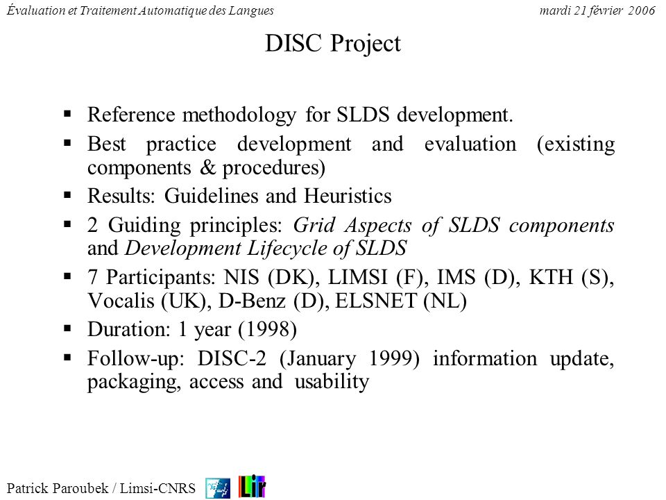 Patrick Paroubek / Limsi-CNRS Évaluation et Traitement Automatique des Languesmardi 21 février 2006 DISC Project