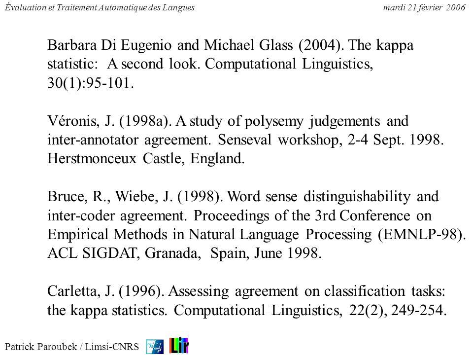 Patrick Paroubek / Limsi-CNRS Évaluation et Traitement Automatique des Languesmardi 21 février 2006 Jones, A.