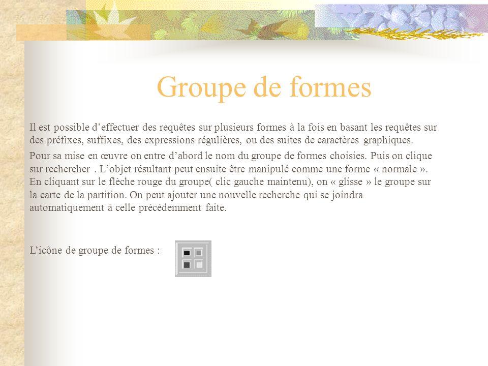 Groupe de formes Il est possible deffectuer des requêtes sur plusieurs formes à la fois en basant les requêtes sur des préfixes, suffixes, des expressions régulières, ou des suites de caractères graphiques.