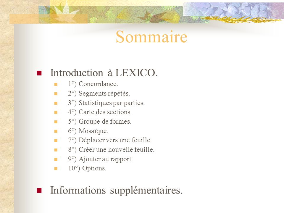 Sommaire Introduction à LEXICO.1°) Concordance. 2°) Segments répétés.