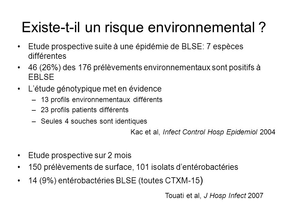 Maîtriser la prescription antibiotique Etude des facteurs de risques dacquisition dEBLSE 119 cas et 132 témoins Facteurs de risques : Jour de ventilation mécanique 1,1 (1,06 – 1,15), p < 0,001 SDRA3,1 (1 – 9,7), p=0,05 Aminosides2,7 (1,2 – 6,1), p=0,02 CSP 3ième génération7,2 (2,6 – 20), p=0,01 TMP-SMX8,8 (3,1- 26), p=0,001 Graffunder et al, J Antimicrob Chemoth 2005