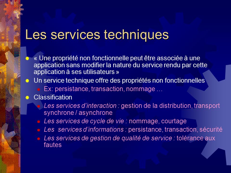Services techniques à base de composants Transaction Manager Transaction Manager Service transactionnel simple Flat