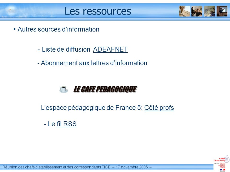 Réunion des chefs détablissement et des correspondants TICE – 17 novembre 2005 – Les ressources Les institutions étrangères La BBC The British council La RTVE Goethe Institut