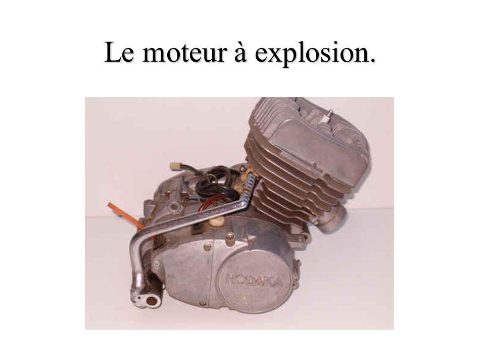 Le moteur à explosion.