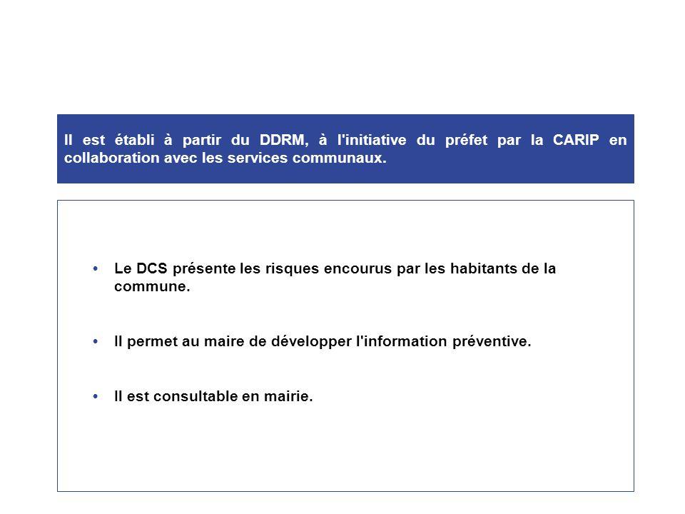 Il est établi à partir du DDRM, à l initiative du préfet par la CARIP en collaboration avec les services communaux.