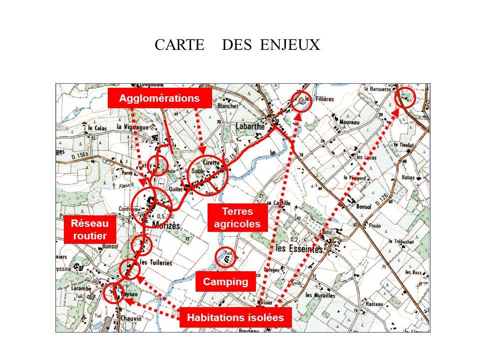 Agglomérations Habitations isolées Réseau routier Terres agricoles Camping CARTE DES ENJEUX