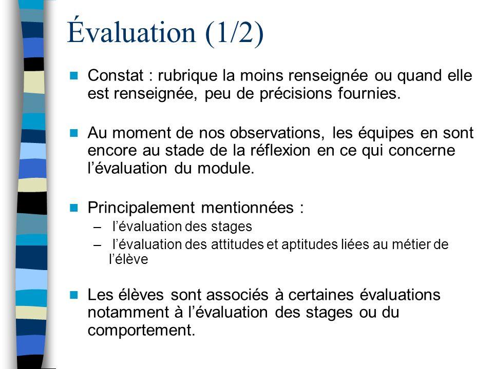Évaluation (2/2) Évaluation des connaissances : –pour la DP : peu de réponses mais réalisée lors dentretiens, de bilans, de comptes-rendus de visites (oral et écrit).