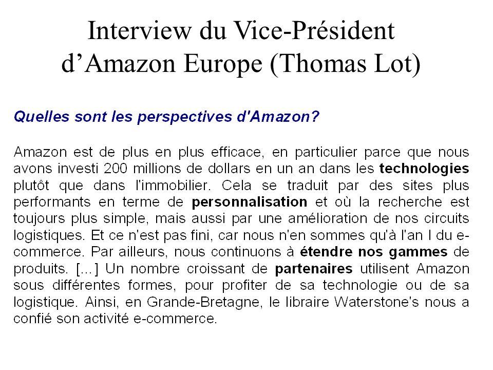 Lenvironnement dAmazon En France, une croissance très forte du commerce électronique depuis 5 ans –une croissance de 37% du commerce électronique (B2C) entre 2006 et 2007 –20 milliards en 2008 (+40%) 43 000 sites marchands actifs (+50% en 1 an) –2009 2014 : prévision (Forrester) de croissance de 8%/an au niveau mondial ; 10% en France –Mais une part encore minoritaire du commerce de détail Seulement 5% des ventes de livre en France Secteurs les plus concernés : voyages, informatique et électroniques, biens culturels