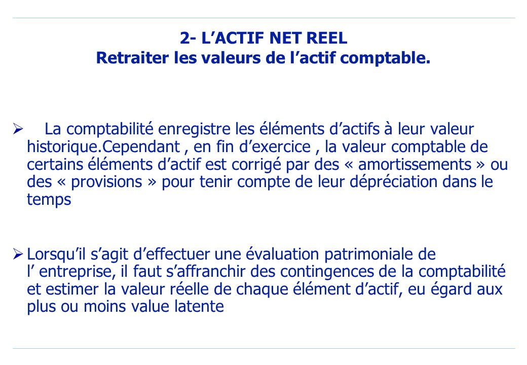 2- LACTIF NET REEL Retraiter les valeurs de lactif comptable.