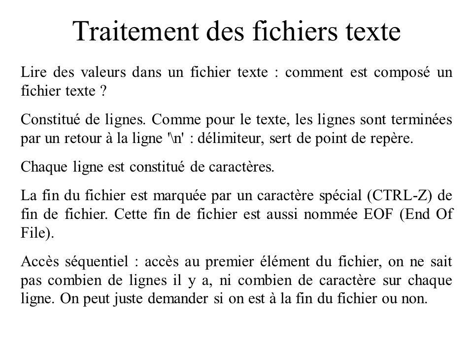 Traitement des fichiers texte Lire des valeurs dans un fichier texte : comment est composé un fichier texte .