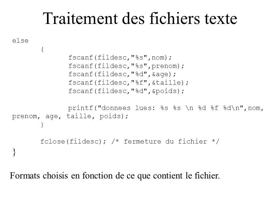 Traitement des fichiers texte Formats non imposés : on peut lire le fichier caractère par caractère avec le format %c : approche différente.