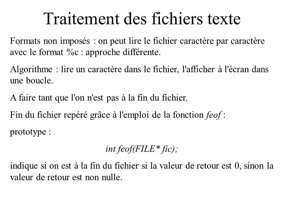 Traitement des fichiers texte # include void main() { FILE *fildesc; char carac; fildesc=fopen( data.txt , rt ); if (!fildesc) { printf( fichier non ouvert !\n ); }
