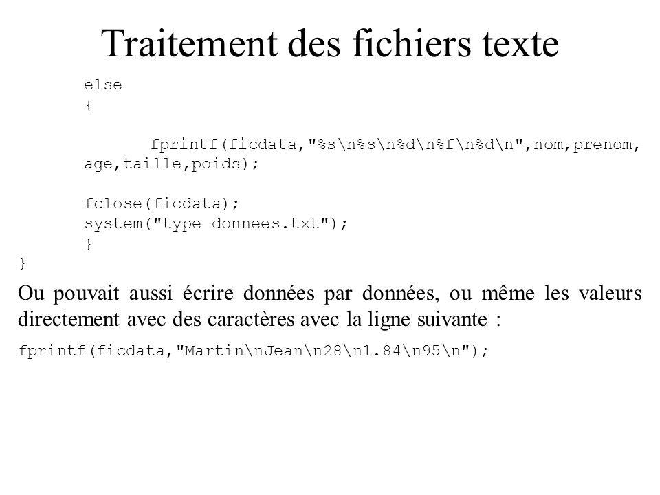 Traitement des fichiers binaires Données non formatées, pas de repère, pas de lecture/écriture formatée ni caractère par caractère : associé au stockage de données complexes comme les struct.