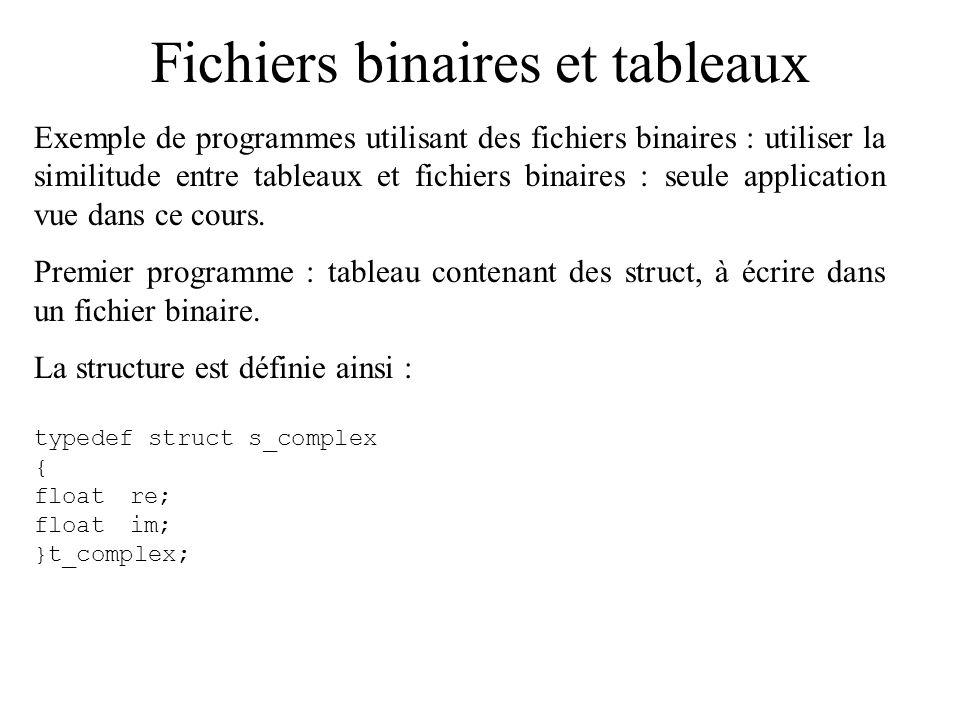 Fichiers binaires et tableaux Que va faire le programme .