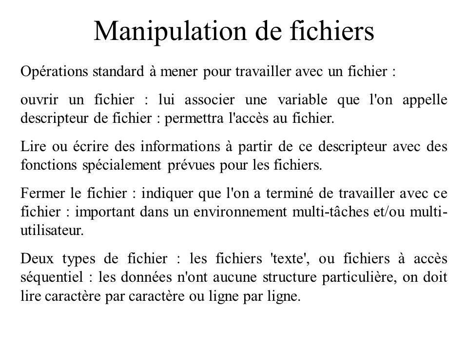 Manipulation de fichiers Caractère séquentiel : obligé de parcourir le fichier depuis le début pour accéder à une donnée particulière.