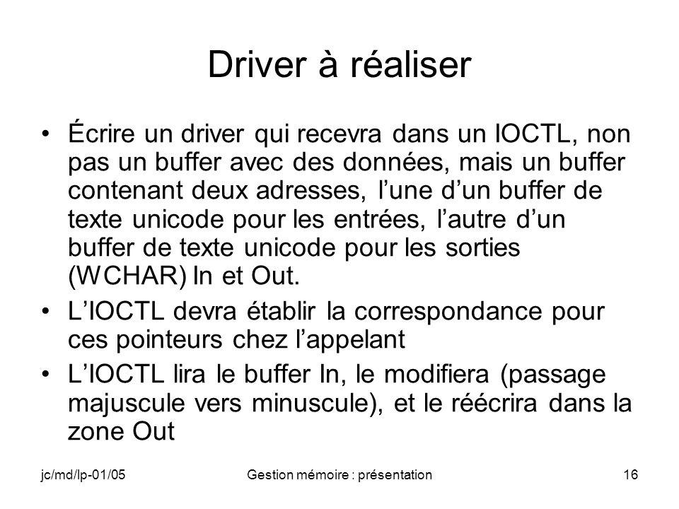 jc/md/lp-01/05Gestion mémoire : présentation17 Driver (1)