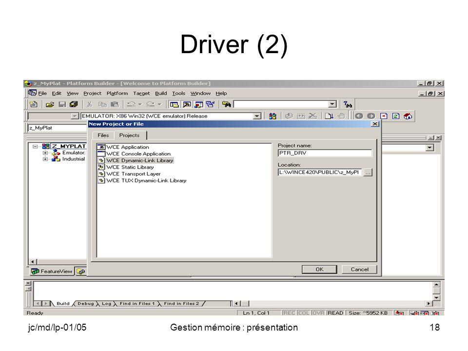 jc/md/lp-01/05Gestion mémoire : présentation19 Driver (3)