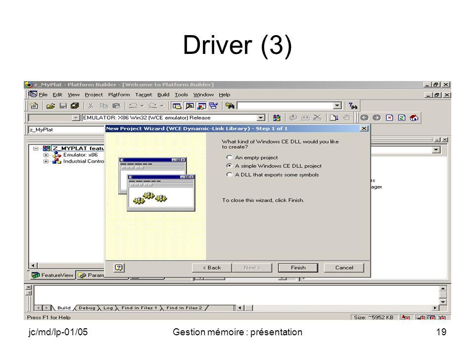 jc/md/lp-01/05Gestion mémoire : présentation20 Driver (3)