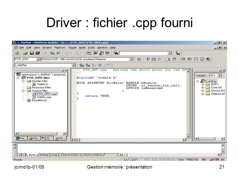 jc/md/lp-01/05Gestion mémoire : présentation22 Insertion Créer et insérer dans le projet le fichier des entêtes PTR.h Créer et insérer dans le projet le fichier PTR_DRV.def