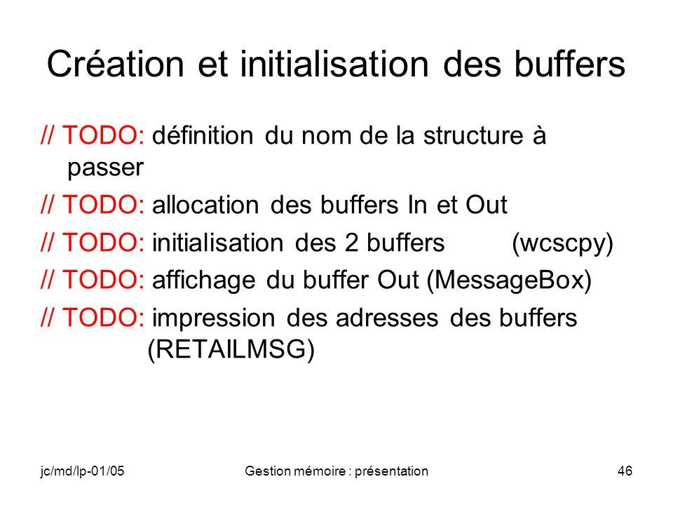 jc/md/lp-01/05Gestion mémoire : présentation47 Chargement du driver // TODO: inscription du driver (RegisterDevice) if(hDriver == 0) { MessageBox (NULL, _T( Pb au chargement de PTR_DRV.dll ),_T( PTR_APP ),MB_OK); return 0; }