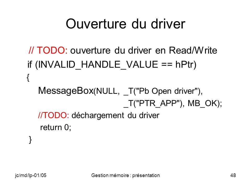 jc/md/lp-01/05Gestion mémoire : présentation49 IOCTL // TODO: appel de l IOCTL pour modifier le contenu du buffer // TODO: affichage du buffer de sortie modifié