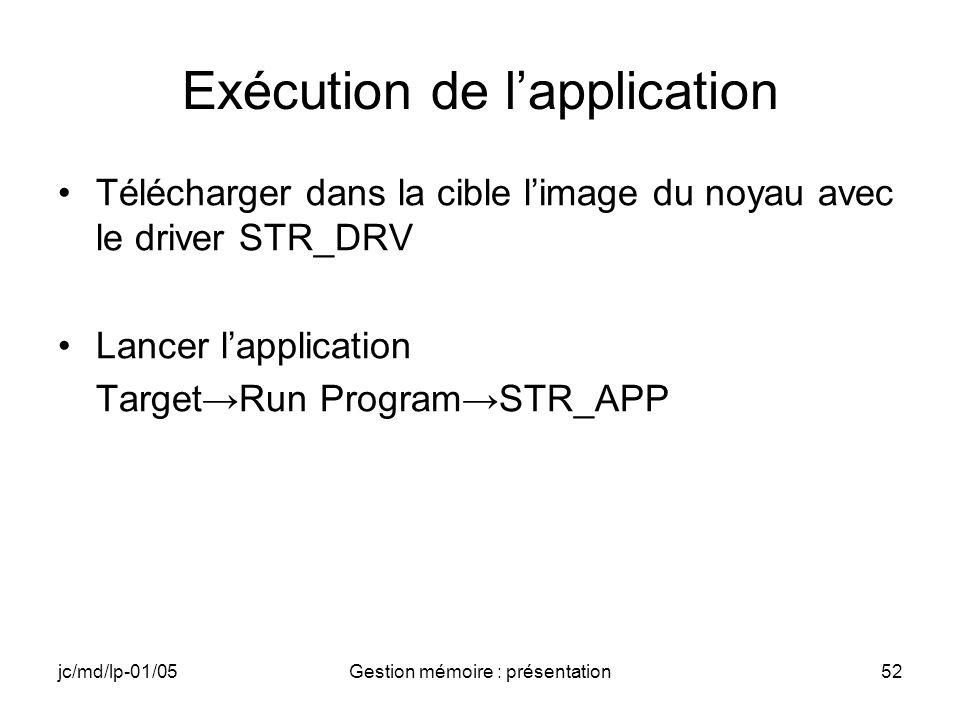 jc/md/lp-01/05Gestion mémoire : présentation53 Début de lexécution
