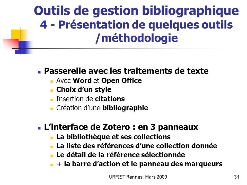 URFIST Rennes, Mars 200935 Outils de gestion bibliographique 4 - Présentation de quelques outils /méthodologie Quelques exemples : Bibus http://bibus-biblio.sourceforge.net/wiki/index.php/Main_Page Spécificités : (Source Gabriel Gallezot, nov.
