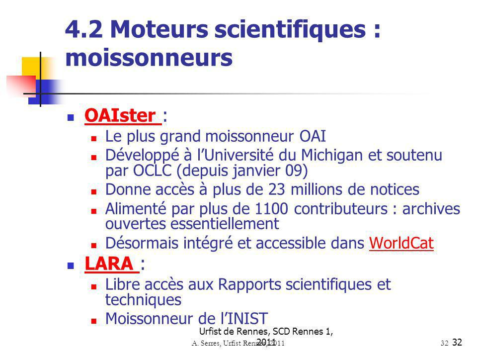 Urfist de Rennes, SCD Rennes 1, 201133 4.2 Moteurs scientifiques : moissonneurs Scientific Commons : Scientific Commons Conçu par l Université de St Gallen et l Institute for Media and Communications Management (Suisse).