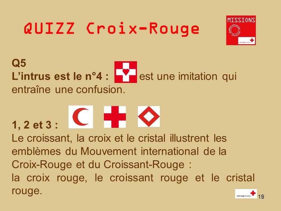 QUIZZ Croix-Rouge 20 Q6 - La bonne réponse est la n°4.