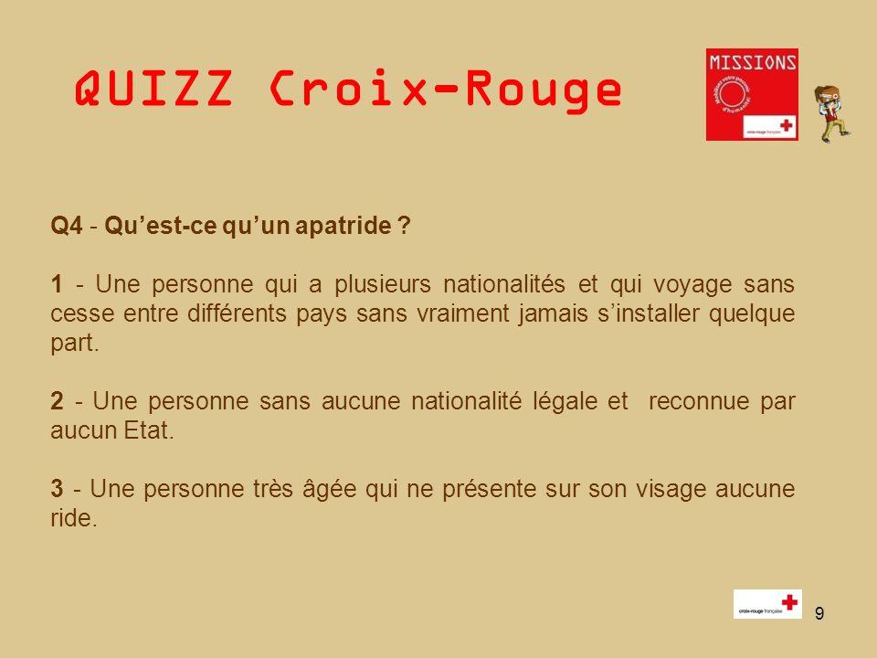 QUIZZ Croix-Rouge 10 Q5 - Il existe plusieurs emblèmes ou symboles représentant le Mouvement international Croix-Rouge et Croissant-Rouge.