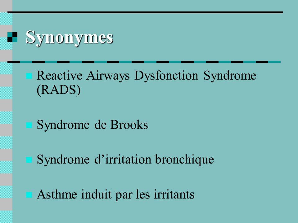 Critères diagnostics Absence de plainte respiratoire antérieure Apparition symptômes après accident unique Exposition à de très forte concentration Apparition des symptômes dans les 24h Persistance au moins 3 mois Symptômes dasthme (toux sifflement, dyspnée) Possible obstruction aux EFR Test métacholine + Exclusion dautres maladies pulmonaires