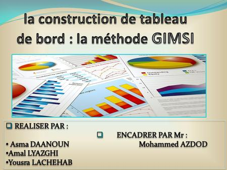 PLAN Introduction 1. Le concept GIMSI I. La démarche de construction du tableau de bord II. Exemples concrètes conclusion.