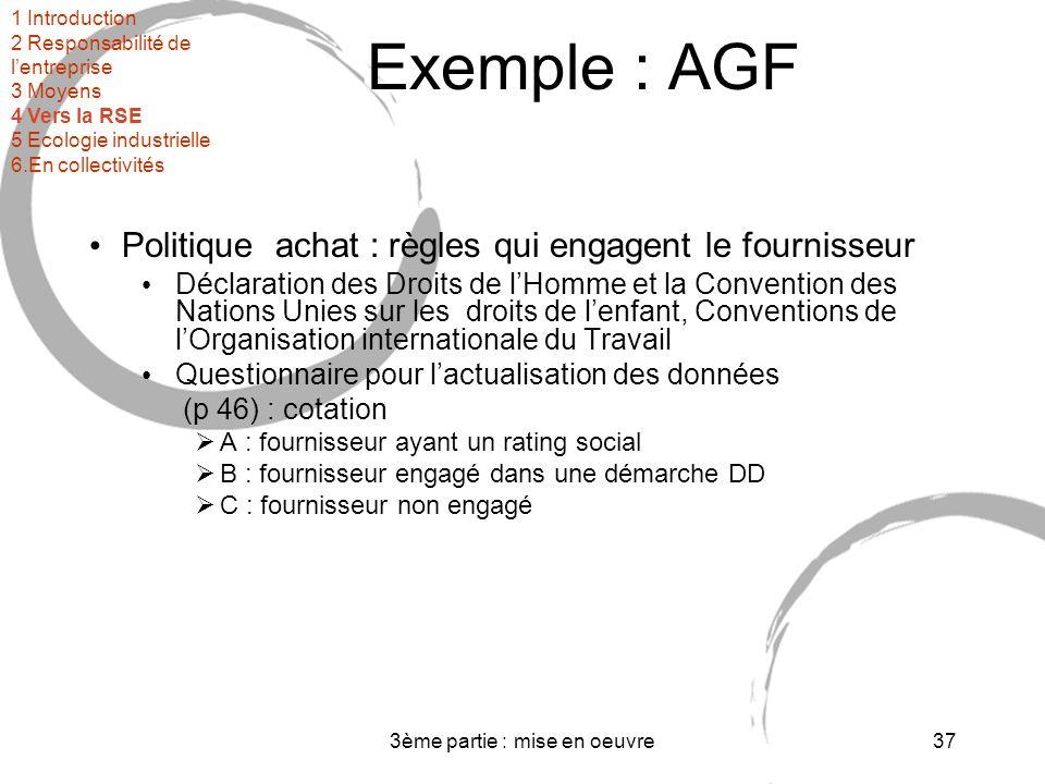 3ème partie : mise en oeuvre38 Normes SMI GRI Réglementation 1 Introduction 2 Responsabilité de lentreprise 3 Moyens 4 Vers la RSE 5 Ecologie industrielle 6.En collectivités