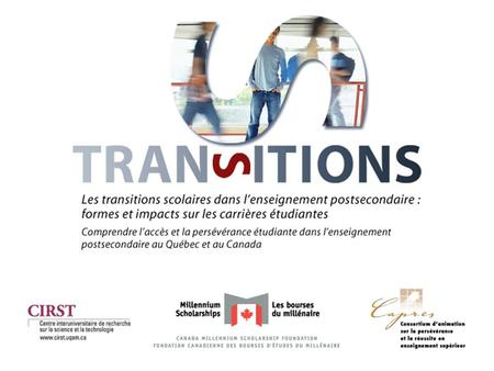 Transitions. Le passage au postsecondaire au Canada Pierre Doray et Elise Comoe 16 avril 2008.