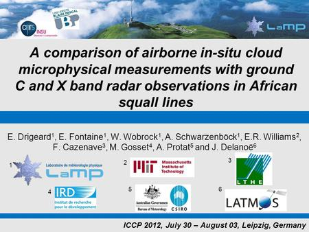 A comparison of airborne in-situ cloud microphysical measurements with ground C and X band radar observations in African squall lines E. Drigeard 1, E.