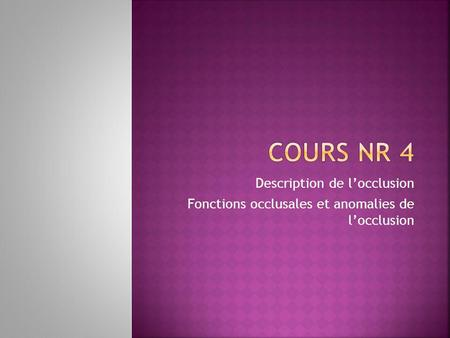 Description de locclusion Fonctions occlusales et anomalies de locclusion.