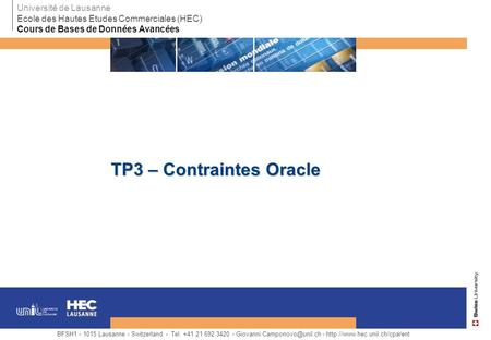 TP3 – Contraintes Oracle BFSH1 - 1015 Lausanne - Switzerland - Tel. +41 21 692.3420 - -  Université.