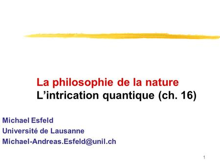 La philosophie de la nature L'intrication quantique (ch. 16)