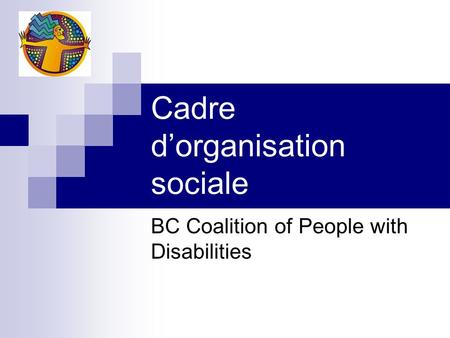 Cadre dorganisation sociale BC Coalition of People with Disabilities.