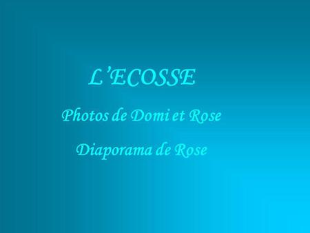 LECOSSE Photos de Domi et Rose Diaporama de Rose.