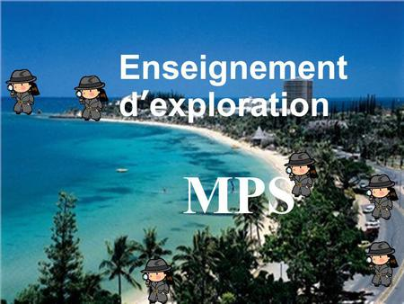 Enseignement d'exploration MPS.