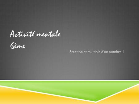 Fraction et multiple d'un nombre 1