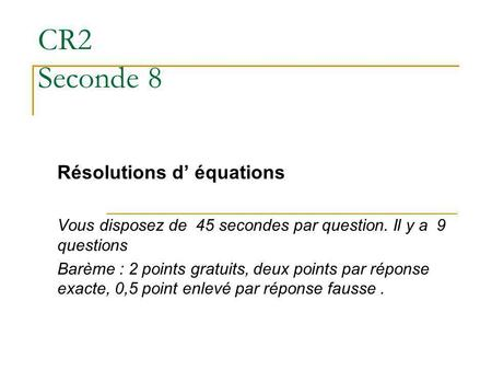 CR2 Seconde 8 Résolutions d' équations